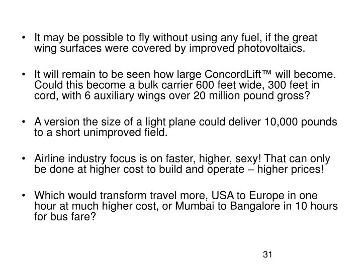 It may be possible to fly without using any fuel, if the great wing surfaces were covered by improved photovoltaics.