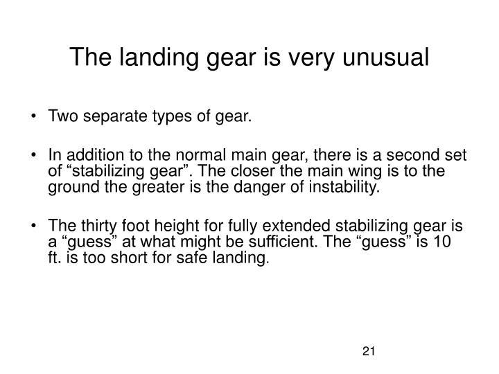The landing gear is very unusual