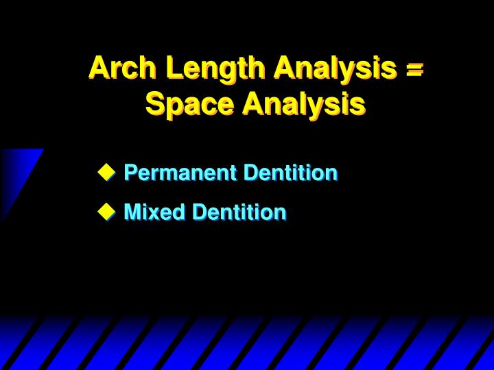 Arch Length Analysis = Space Analysis