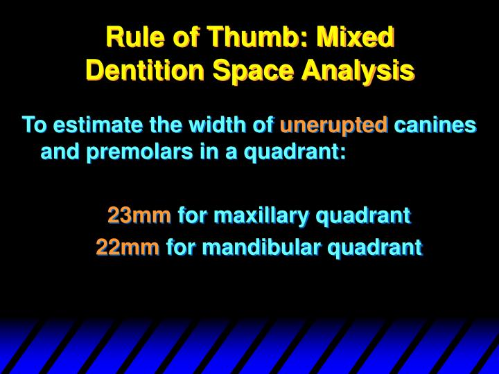 Rule of Thumb: Mixed Dentition Space Analysis
