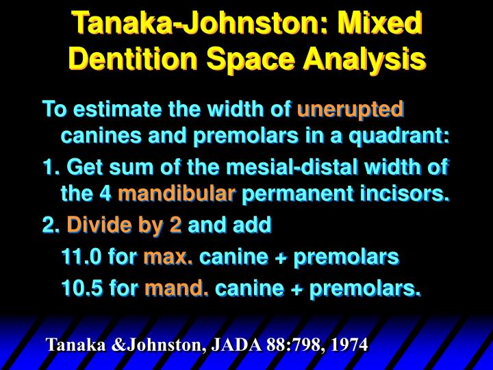 Tanaka-Johnston: Mixed Dentition Space Analysis