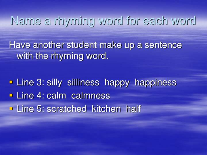 Name a rhyming word for each word