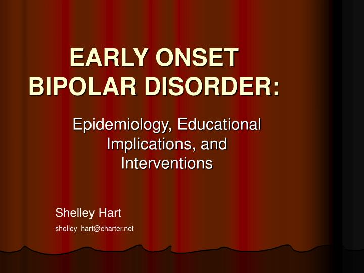 EARLY ONSET BIPOLAR DISORDER: