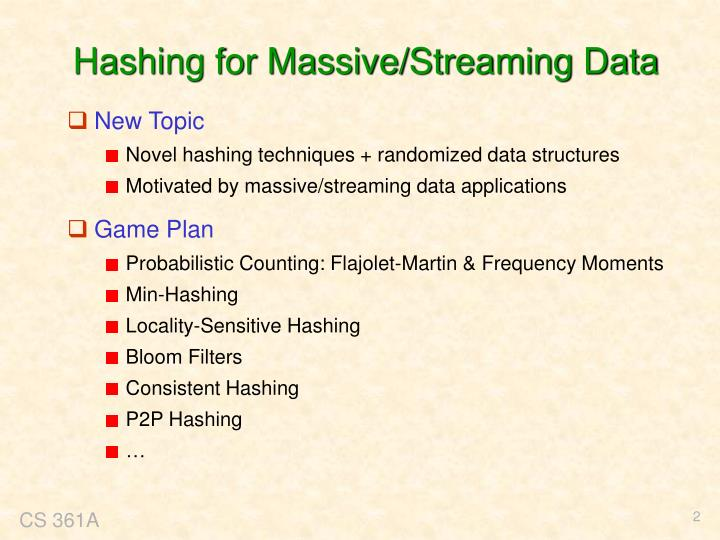 Hashing for massive streaming data