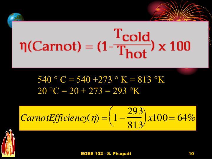 540 ° C = 540 +273 ° K = 813 °K