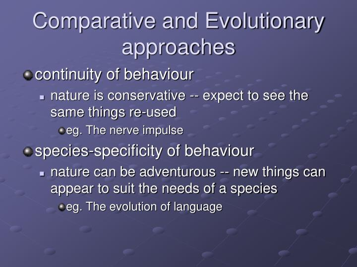 Comparative and Evolutionary approaches