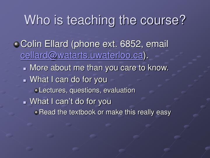 Who is teaching the course?