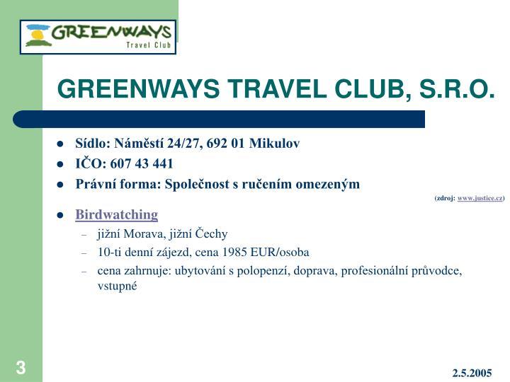 GREENWAYS TRAVEL CLUB, S.R.O.