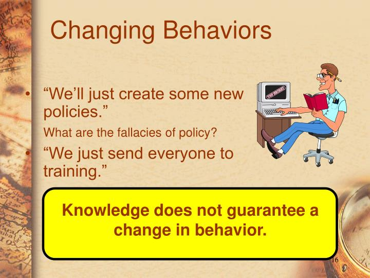 Knowledge does not guarantee a change in behavior.