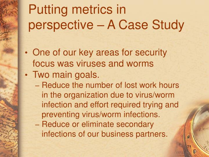 Putting metrics in perspective – A Case Study