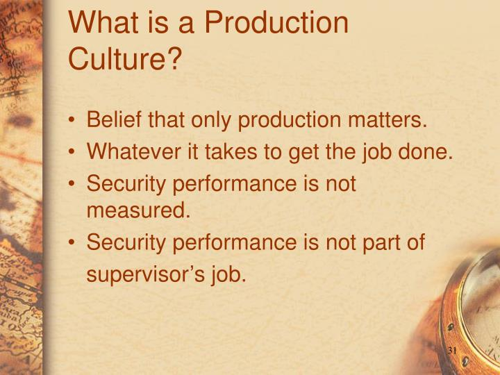 What is a Production Culture?