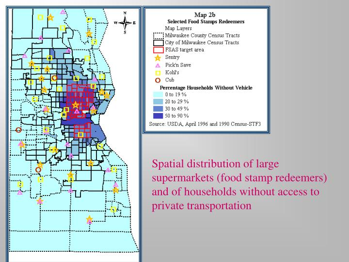Spatial distribution of large supermarkets (food stamp redeemers) and of households without access to private transportation