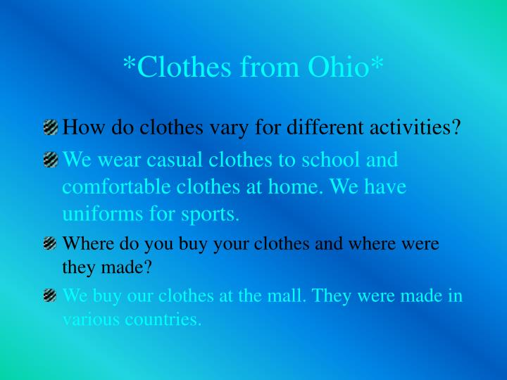 *Clothes from Ohio*