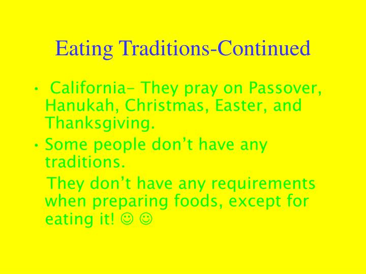 Eating Traditions-Continued