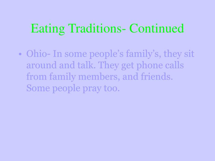 Eating Traditions- Continued