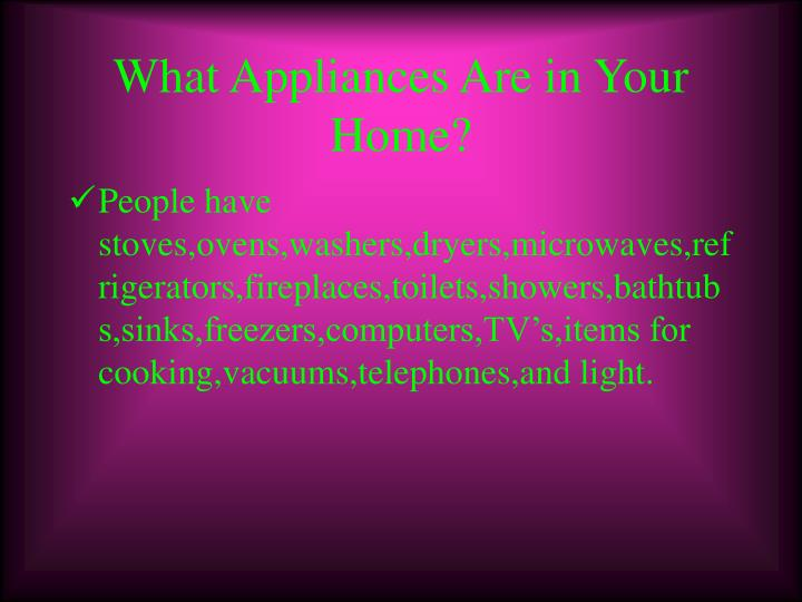 What Appliances Are in Your Home?