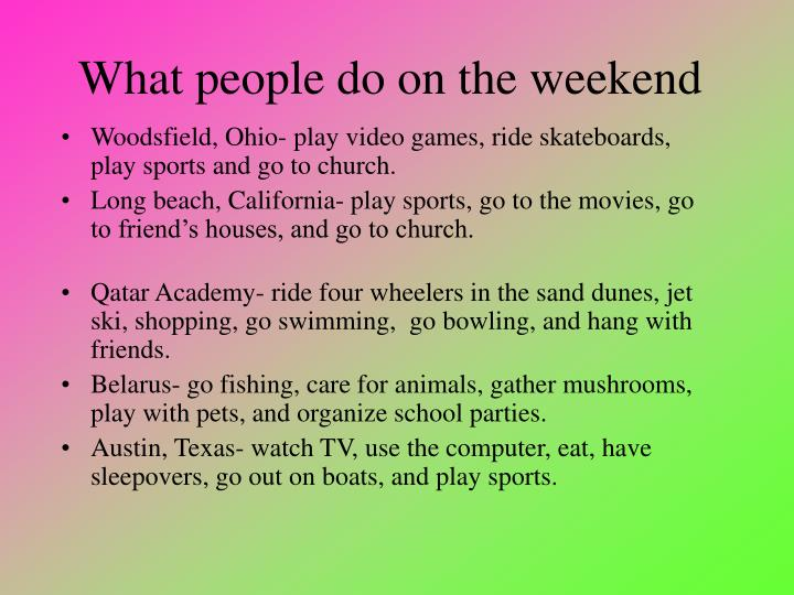 What people do on the weekend