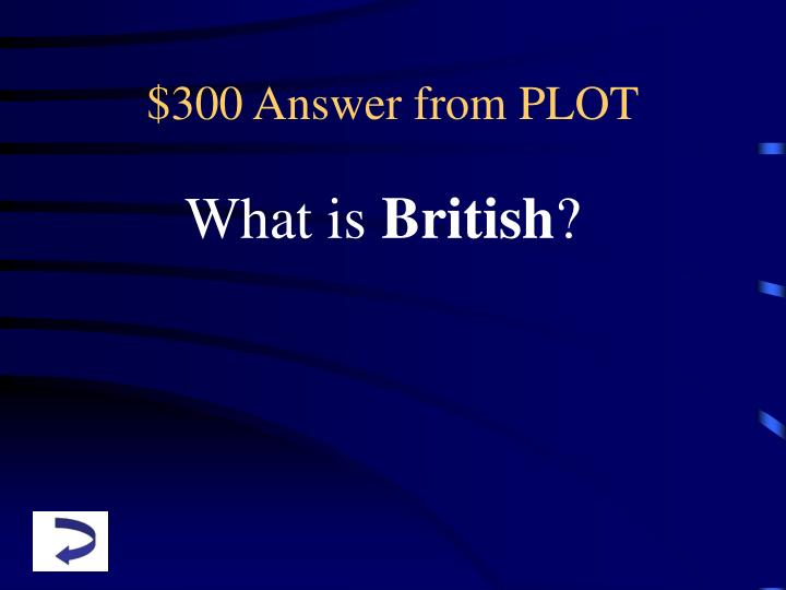 $300 Answer from PLOT