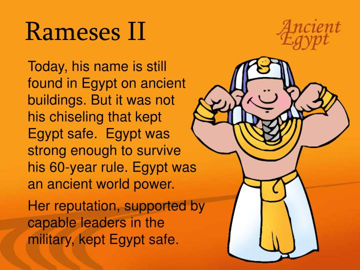 Today, his name is still found in Egypt on ancient buildings. But it was not