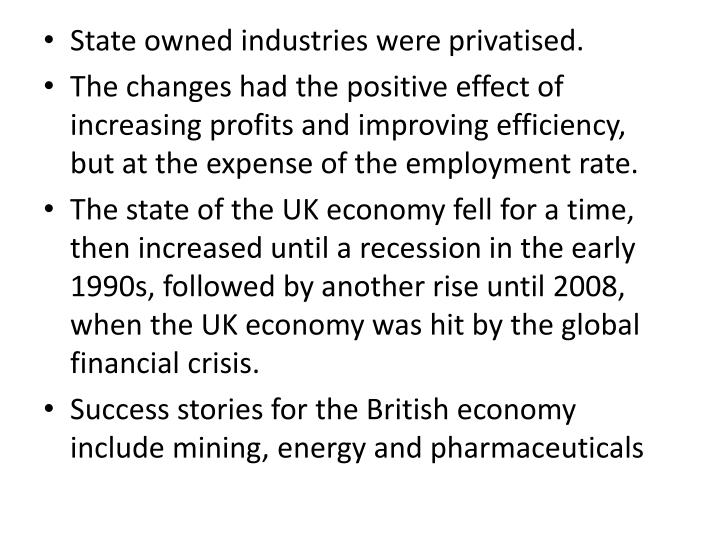 State owned industries were privatised.