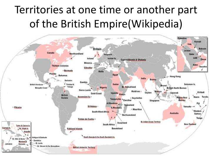 Territories at one time or another part of the British Empire(Wikipedia)