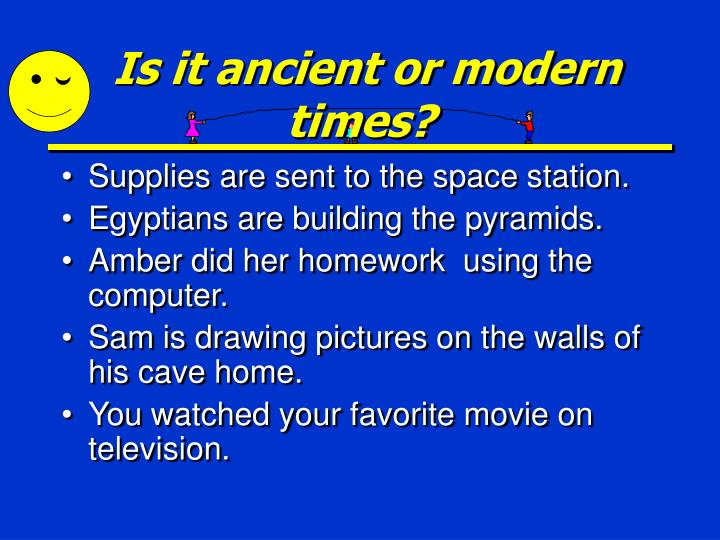 Is it ancient or modern times?