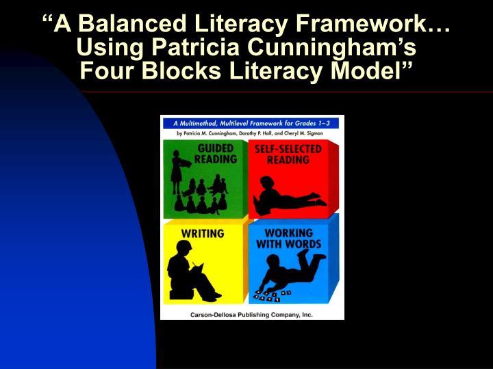 """A Balanced Literacy Framework…"