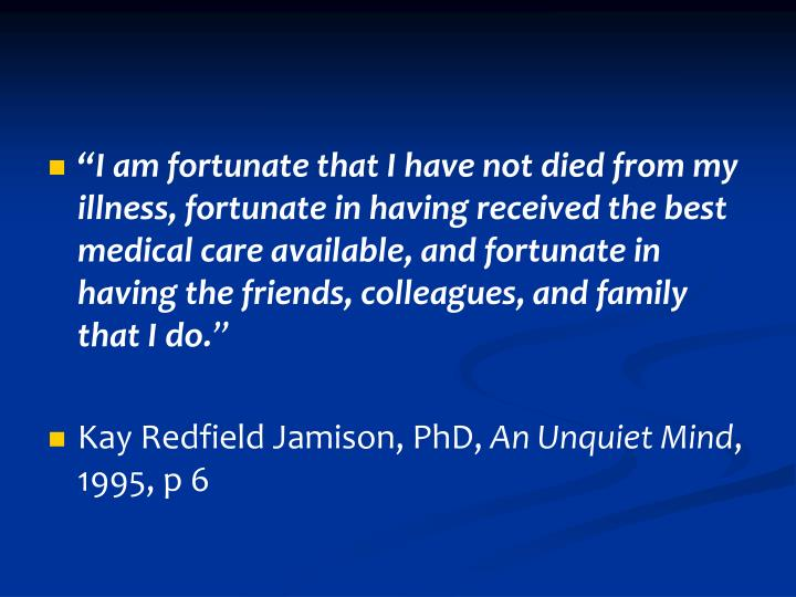 """""""I am fortunate that I have not died from my illness, fortunate in having received the best medical care available, and fortunate in having the friends, colleagues, and family that I do."""