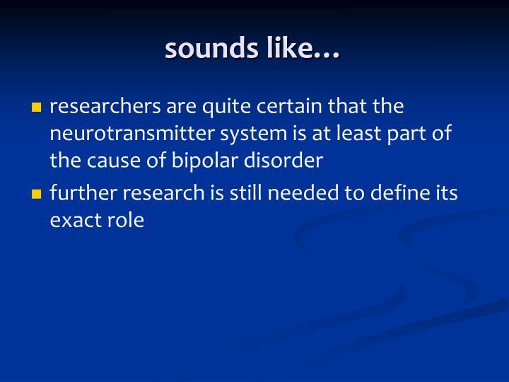 sounds like…
