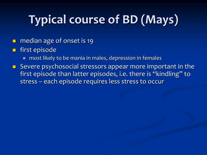 Typical course of BD (Mays)