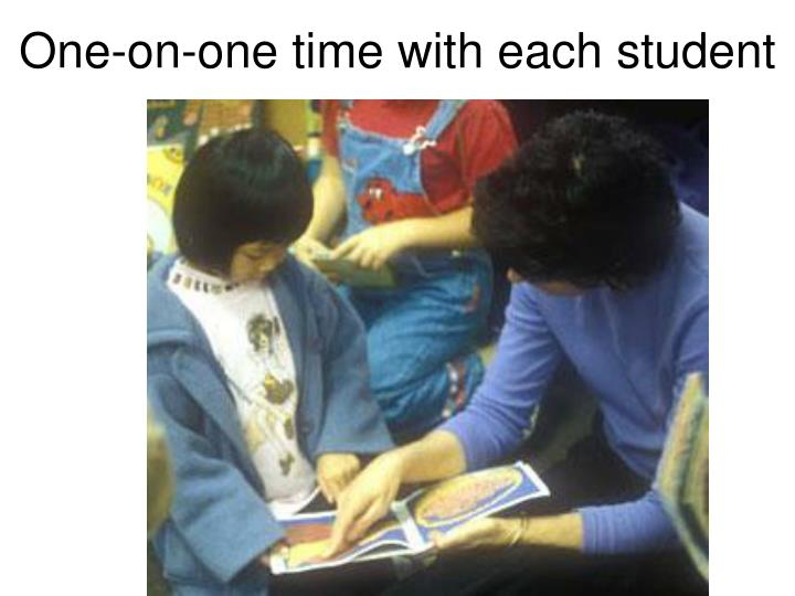 One-on-one time with each student
