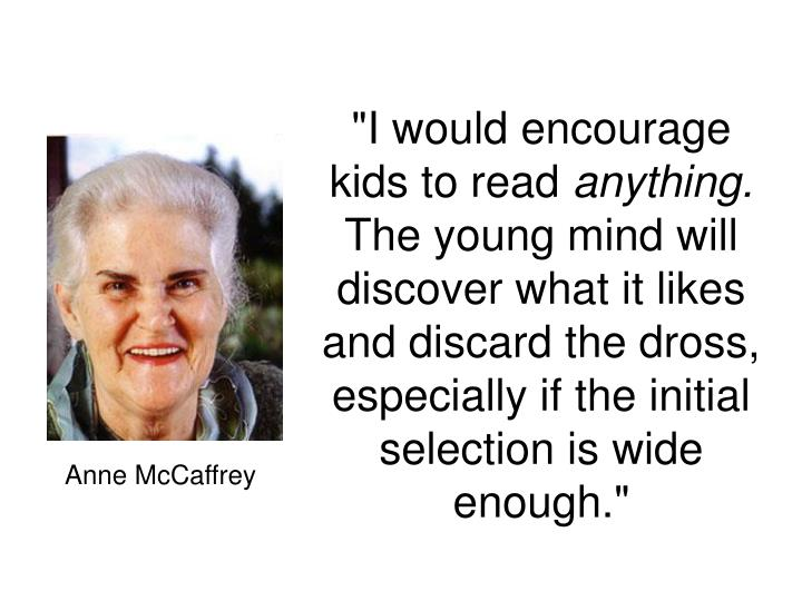 """I would encourage kids to read"