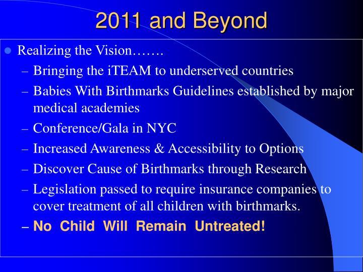 2011 and Beyond