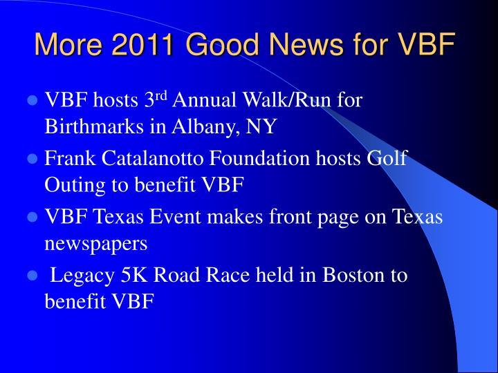 More 2011 Good News for VBF