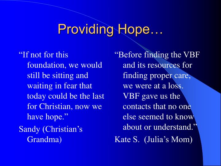 """""""If not for this foundation, we would still be sitting and waiting in fear that today could be the last for Christian, now we have hope."""""""