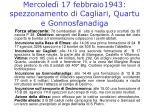 mercoled 17 febbraio1943 spezzonamento di cagliari quartu e gonnosfanadiga