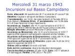 mercoled 31 marzo 1943 incursioni sul basso campidano