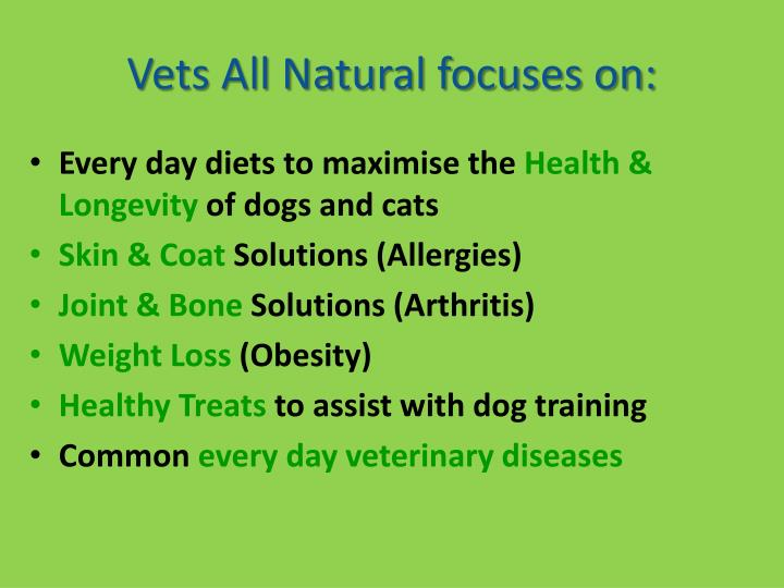 Vets all natural focuses on