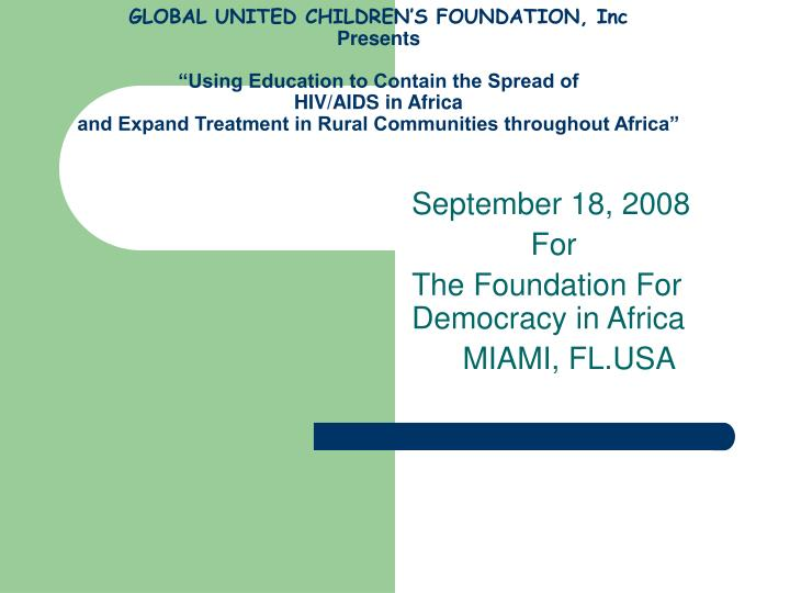 september 18 2008 for the foundation for democracy in africa miami fl usa