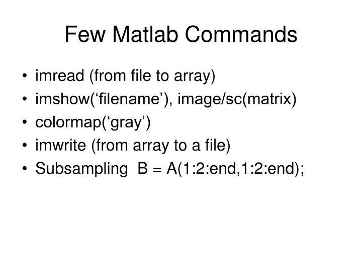 Few Matlab Commands