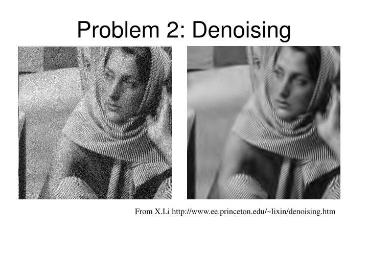 Problem 2: Denoising