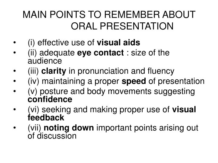MAIN POINTS TO REMEMBER ABOUT ORAL PRESENTATION