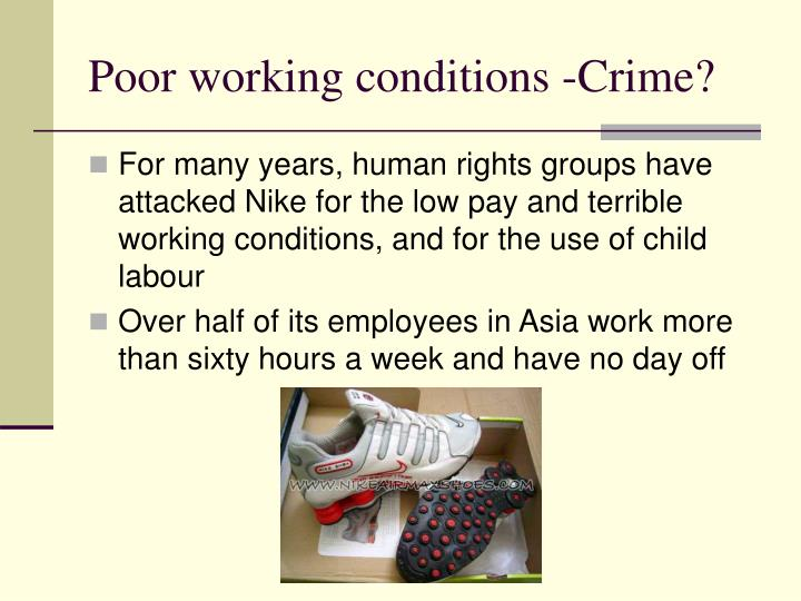 Poor working conditions -Crime?