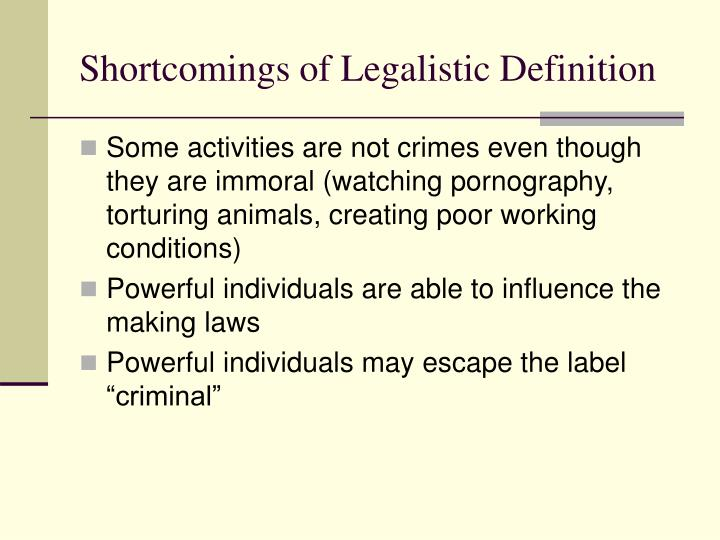 Shortcomings of Legalistic Definition