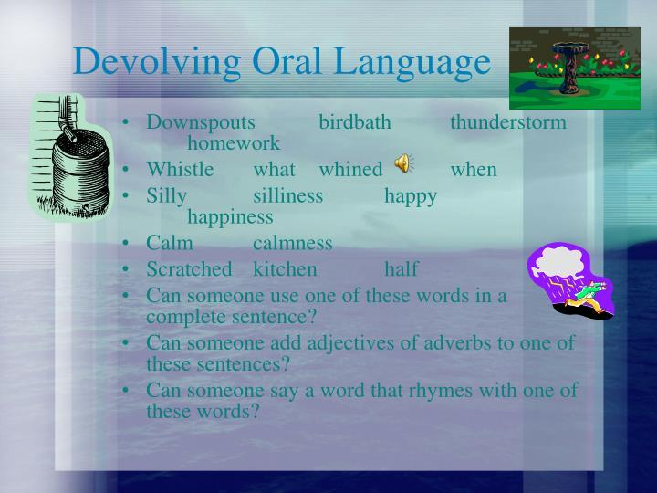 Devolving Oral Language