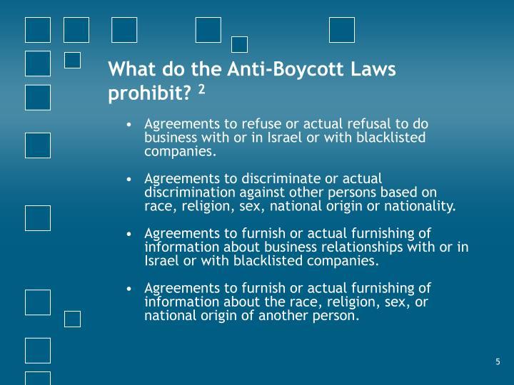 What do the Anti-Boycott Laws prohibit?