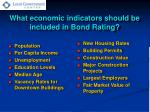 what economic indicators should be included in bond rating