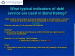 what typical indicators of debt service are used in bond rating