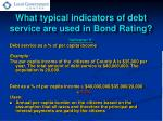 what typical indicators of debt service are used in bond rating1