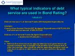 what typical indicators of debt service are used in bond rating4